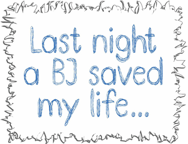 Last Night A BJ Saved My Life Funny T-Shirt